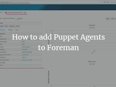 How to add Puppet Agents to Foreman