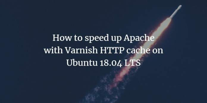 How to speed up Apache with Varnish HTTP cache on Ubuntu 18.04 LTS