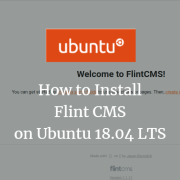 How to Install FlintCMS on Ubuntu 18.04 LTS