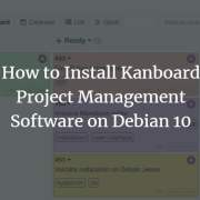 How to Install Kanboard Project Management Software on Debian 10