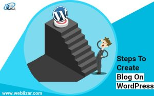Steps to Help Create a Blog on WordPress blog on weblizar.com