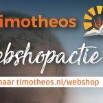 Webshopactie Stichting Timotheos, laatste week