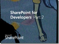 Sharepoint for Developers Part 2