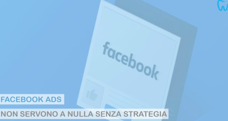 Web Marketing per Dentisti, Facebook ADS settore odontoiatrico
