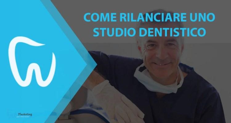 come rilanciare uno studio dentistico