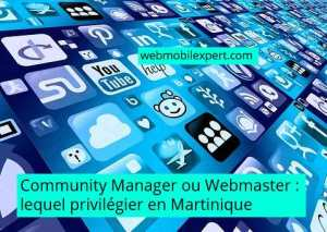 community manager ou webmaster lequel choisir en Martinique