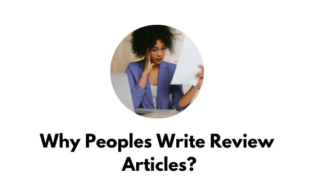 why peoples write review articles