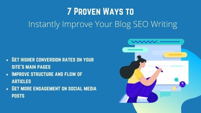 7 Proven Ways to Instantly Improve Your Blog Writing(4)