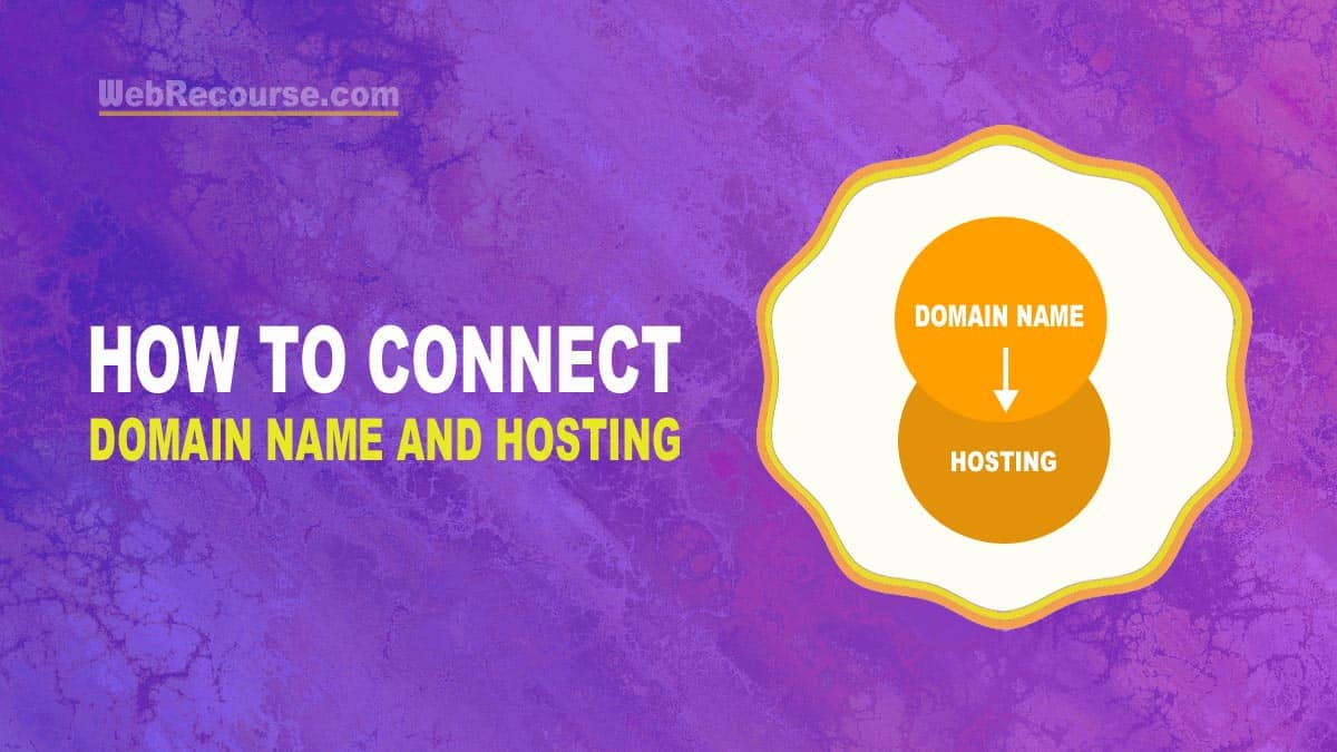 How To Connect Domain Name And Hosting
