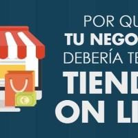 Por qué tu negocio debería tener tienda on line