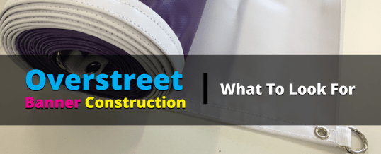 Overstreet Banner Construction: What to Look For