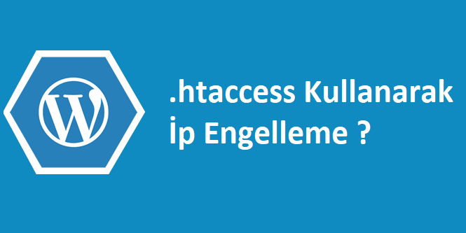 .htaccess ile ip Engelleme ve İzin Verme