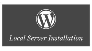 local server installation for WordPress