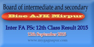 Bise AJK Mirpur Board FA FSC 12th Class annual Result 2015