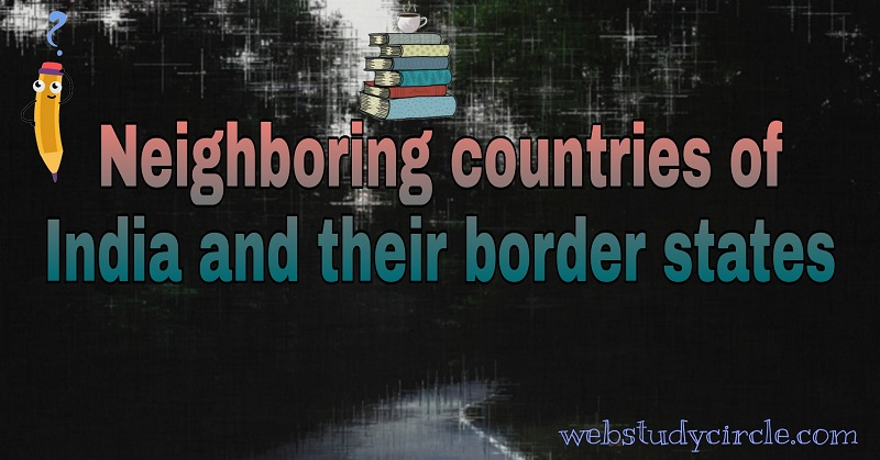 Neighboring countries of India and their border states
