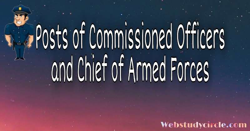 Posts of Commissioned Officers