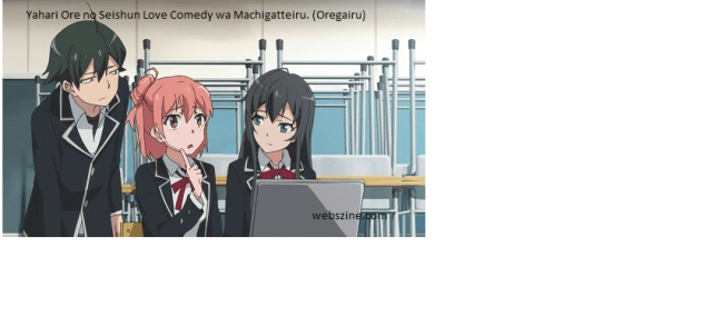 Yahari Ore no Seishun Love Comedy wa Machigatteiru. (Oregairu)