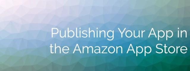 Bild mit Text: Deine App im Amazon App Store veröffentlichen