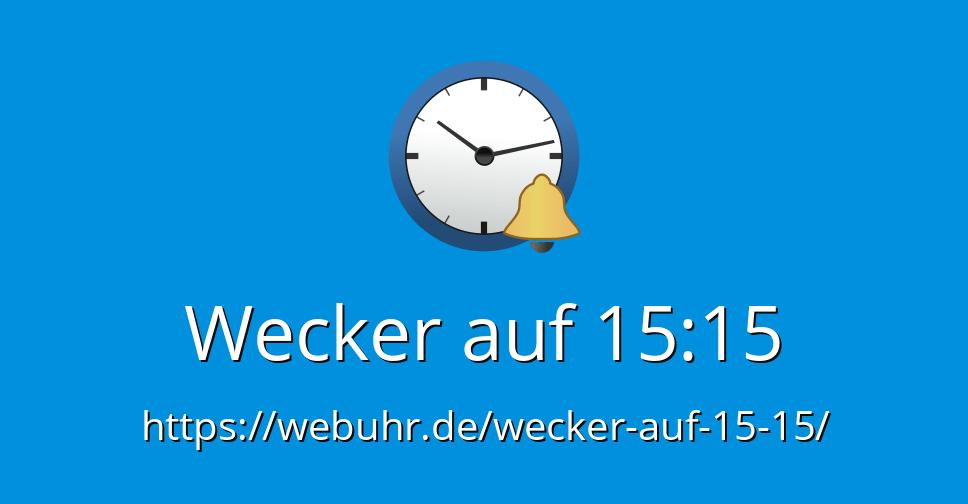 Wecker Auf 15 15 Online Wecker