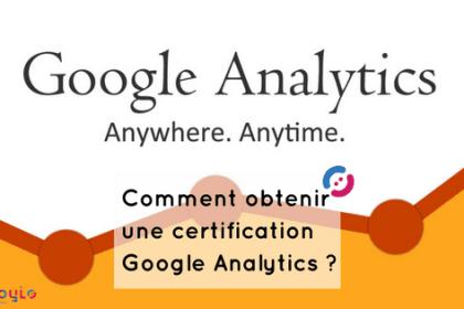 Comment obtenir votre certification Google Analytics ?