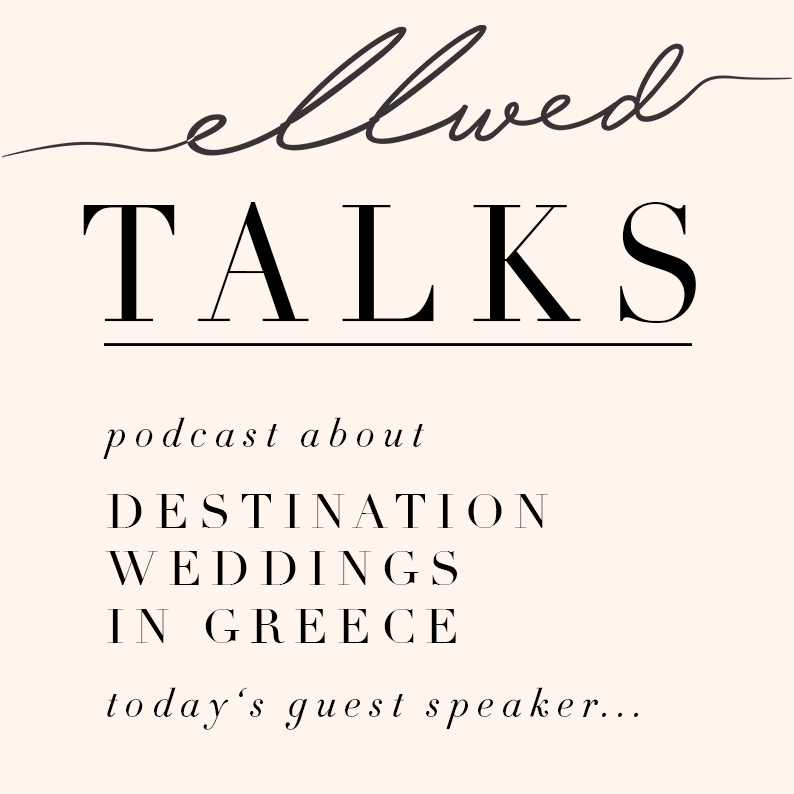Ellwed talks podcast is about destination weddings in greece. This episode is with wedding celebrant in greece elizabeth cass-aknti