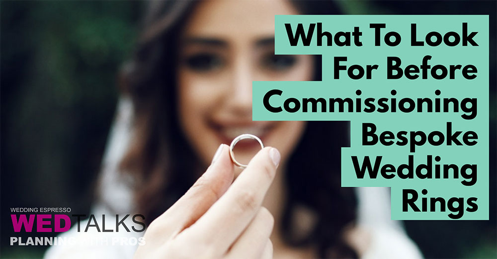 Watch What To Look For Before Commissioning Bespoke Wedding Rings
