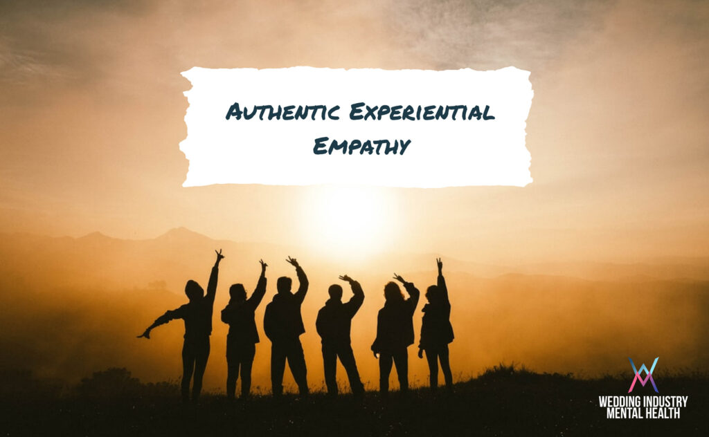 Wedding Industry Mental Health - Authentic Experiential Empathy