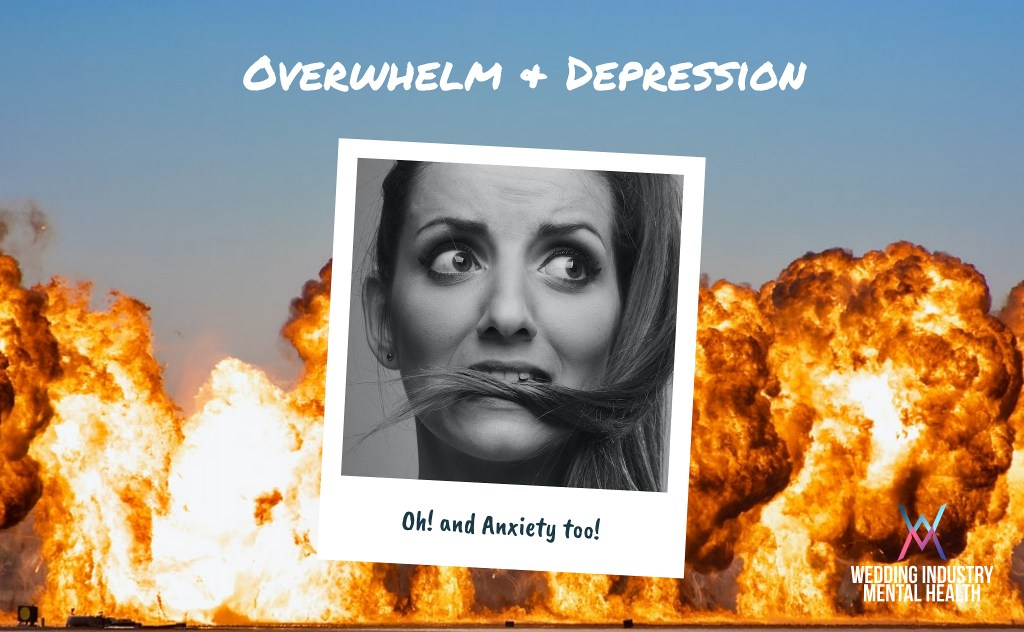 Wedding Industry Mental Health - Overwhelm, Depression and Anxiety