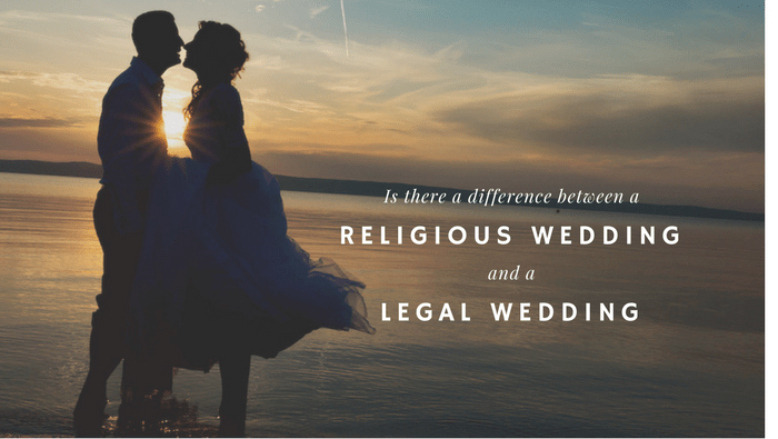 Is there a difference between a Religious Wedding and a Legal Wedding?