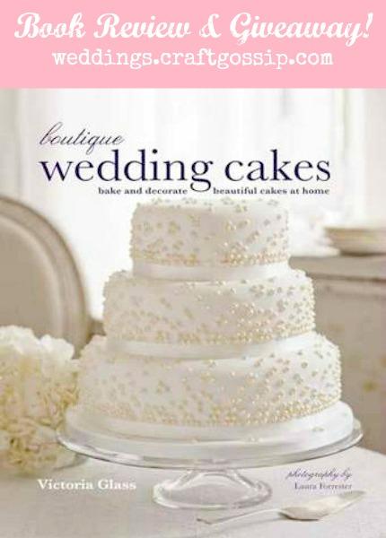 Boutique Wedding Cakes Giveaway weddings.craftgossip.com