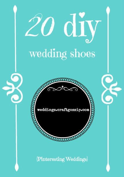 {Pinteresting Weddings} 20 DIY Wedding Shoes weddings.craftgossip.com