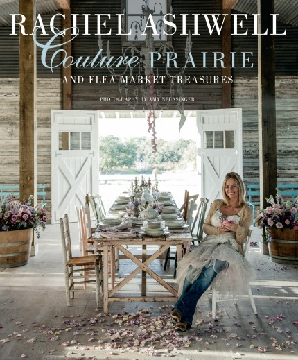 Couture Prairie and Flea Market Treasures by Rachel Ashwell