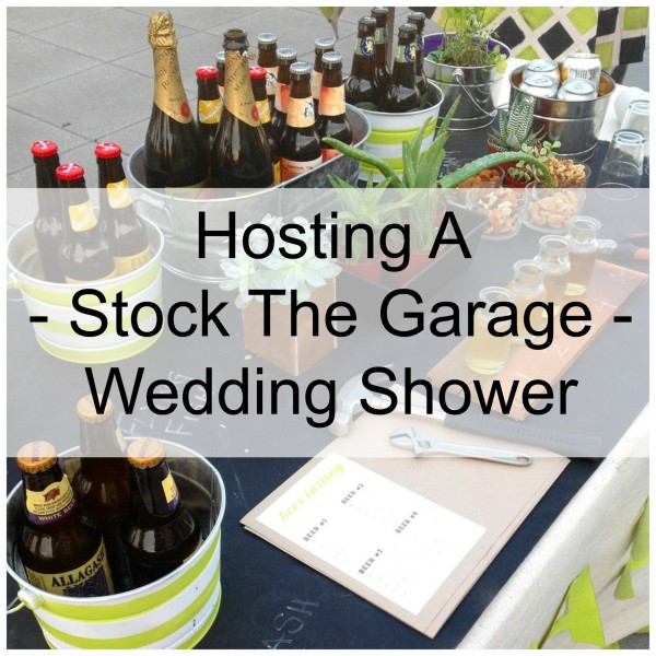 a04f5a52c Hosting A Stock The Garage Shower (For Him ) – DIY Weddings