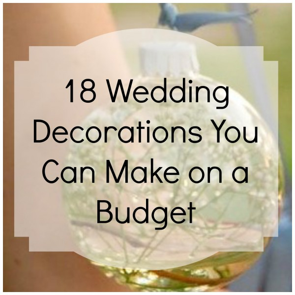18 Diy Wedding Decorations On A Budget: 18 Budget-Friendly Wedding Décor DIY's