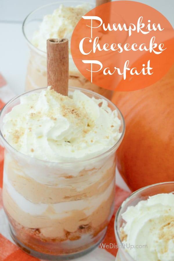 No-Bake Pumpkin Cheesecake Parfaits.