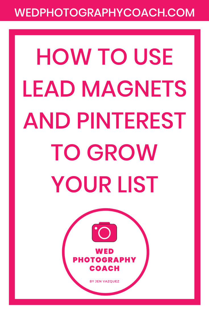 How to use Lead Magnets and Pinterest to grow your list 1