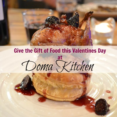 Give the Gift of Food this Valentines Day at Doma Kitchen