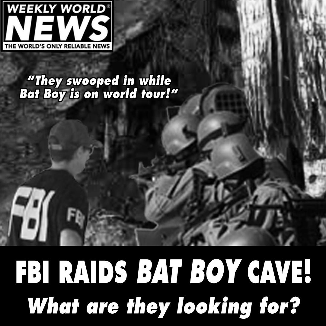 FBI Raids Bat Boy Cave