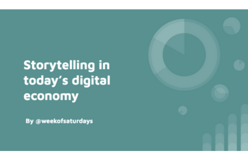 Storytelling in today's digital economy by week of saturdays
