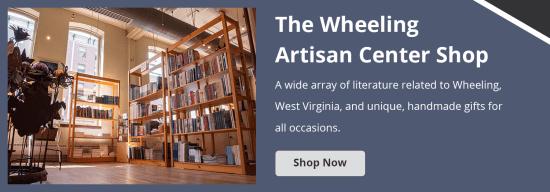 Wheeling Artisan Center Shop