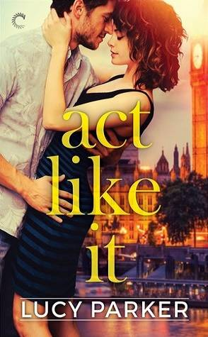TBR Challenge Review: Act Like It by Lucy Parker