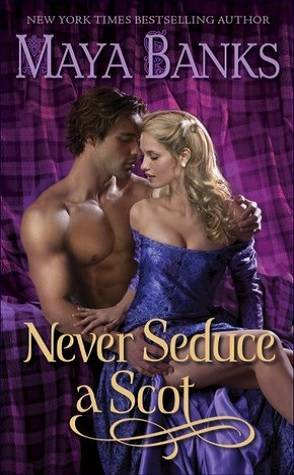 Buddy Review: Never Seduce a Scot by Maya Banks