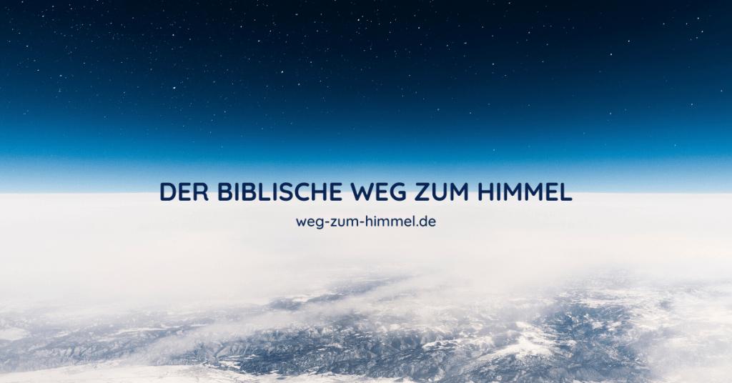 Der biblische Weg zum Himmel