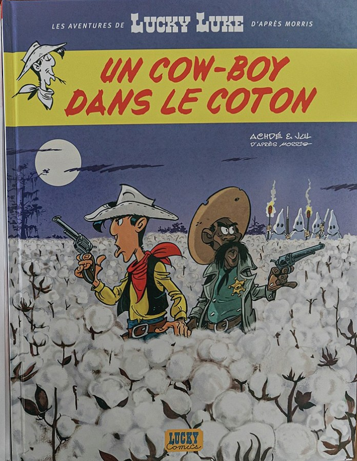 "The cover of ""A Cowboy in High Cotton"" from the Lucky Luke comic book series features legendary lawman Bass Reeves helping Lucky Luke fend off klansmen in south Louisiana.