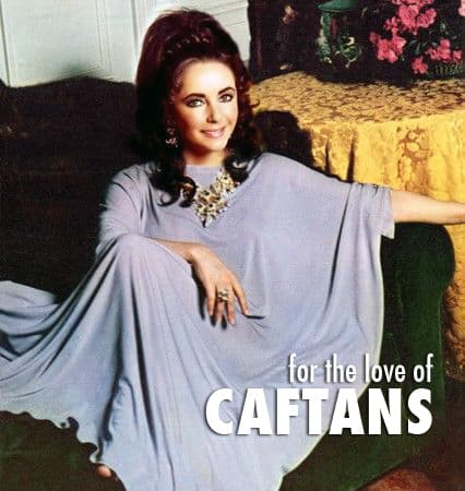Elizabeth Taylor Caftan 3 Things: Caftans (and Jon Hamm, but mostly Caftans...)
