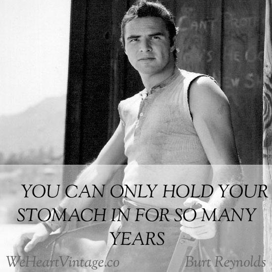Quote: Burt Reynolds on his body