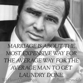Quotes: Burt Reynolds on Marriage