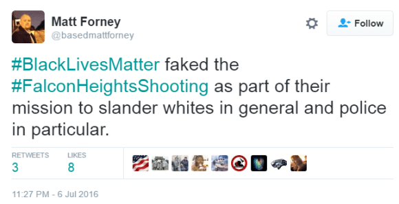 Matt Forney @basedmattforney #BlackLivesMatter faked the #FalconHeightsShooting as part of their mission to slander whites in general and police in particular.