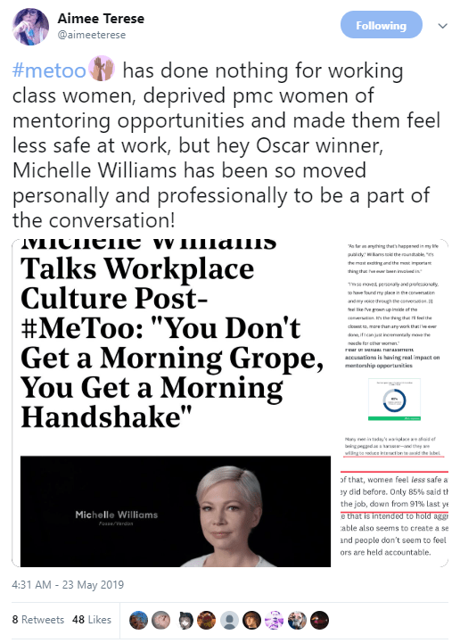#metoo has done nothing for working class women, deprived pmc women of mentoring opportunities and made them feel less safe at work, but hey Oscar winner, Michelle Williams has been so moved personally and professionally to be a part of the conversation!
