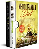 Mediterranean Diet: This Book Inlcudes Mediterranean Diet for Beginners & Meal Prep for Beginners. How to Lose Weight in Simple and Healthy Way. Weight loss, Meal Prep & Fat Burn